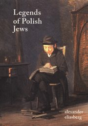 Legends of Polish Jews, Eliasberg Aleksander