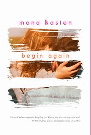 Begin Again, Kasten Mona