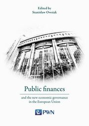 Public finances and the new economic governance in the European Union, Owsiak Stanisław