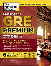 Cracking the GRE Premium Edition with 6 Practice Tests,