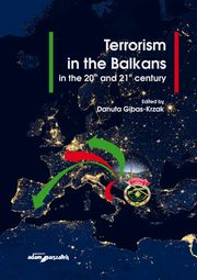 Terrorism in the Balkans in the 20th and 21st century,