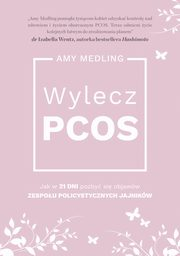 Wylecz PCOS., Medling Amy
