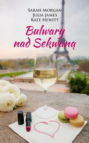 Bulwary nad Sekwaną, Sarah Morgan, Julia James, Kate Hewitt